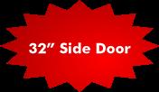 """32"""" Side door"""