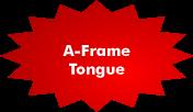 A-Frame Tongue