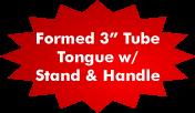 "Formed 3"" tube Tongue"
